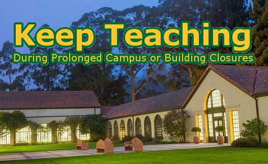 Keep Teaching During Prolonged Campus or Building Closures