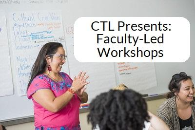 CTL Presents: Faculty-Led Workshops