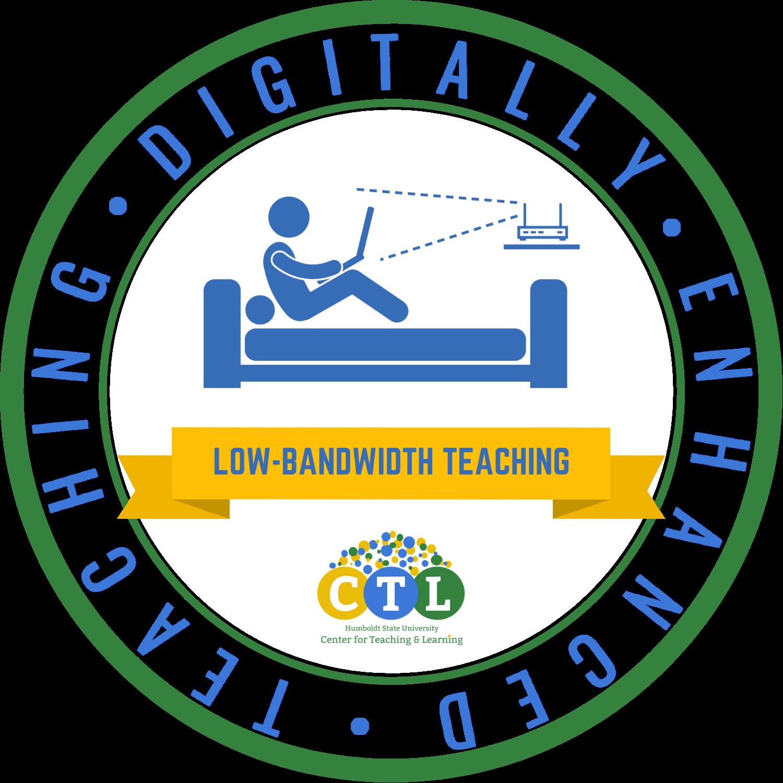 Digitally Enhanced Teaching: Low Bandwidth Teaching